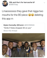 """Jalen Rose gets no love 💔🥀: 30k and the k for karrueche bf  @30kTmay  Lmaooooooo they gave that nigga two  mouths for the 80 piecedeleting  this app rin  Dylan Connolly (DConn) @DCONN24  """"Smile if Kobe dropped 40 on you""""  Show this thread  2 Jalen Rose gets no love 💔🥀"""
