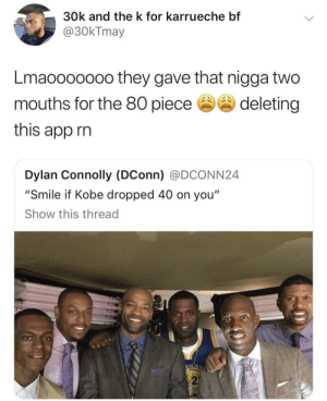"Dank, Jalen Rose, and Love: 30k and the k for karrueche bf  @30kTmay  Lmaooooooo they gave that nigga two  mouths for the 80 piecedeleting  this app rin  Dylan Connolly (DConn) @DCONN24  ""Smile if Kobe dropped 40 on you""  Show this thread  2 Jalen Rose gets no love 💔🥀 by Icy_Goat MORE MEMES"