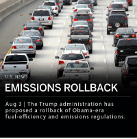 "Memes, News, and Obama: 31333  U.S. NEWS  EMISSIONS ROLLBACK  Aug 3 | The Trump administration has  proposed a rollback of Obama-era  fuel-efficiency and emissions regulations The Trump administration has proposed a reversal of Obama-era legislation that aims to reduce fuel emissions. The proposed rollback would reverse a 2012 rule requiring automakers to reach an average of 54 miles per gallon on vehicles by the year 2025. States like California may lose the right to set stricter fuel-efficiency regulations. ___ A statement to the Wall Street Journal by US transportation officials Elaine L. Chao and Andrew Wheeler said the rollback would ""give consumers greater access to safer, more affordable vehicles, while continuing to protect the environment."" __ Photo: Getty"
