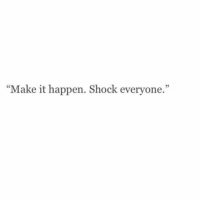 "Memes, 🤖, and Shock: 32  ""Make it happen. Shock everyone."" Note to self https://t.co/hysvwW2o70"