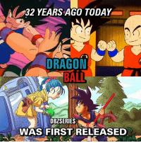Anime, Dragonball, and Memes: 32 YEARS AGO TODAY  DRAGON  BALL  DBZSERIES  WAS FIRST RELEASED 32 years ago today, the DragonBall anime first premiered! Who's your favorite character? 😳🙌🤔 @DBZSeries WSHH