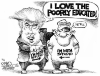 """Memes, Metro, and Democracy: 326  206  LOVE THE  POOR EDUCATED!  METRO!  IM WITH  STUPID Trump """"Loves the poorly educated"""" because informed voters realize his ridiculous rhetoric is a clear and present danger to U.S. democracy.  www.democraticmemes.org"""