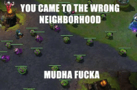 League of Legends, Saw, and Wrongs: YOU CAME TO THE WRONG  NEIGHBORHOOD  MUDHA FUCKA Saw this on the Dead Teemo page loool, laughed so hard  Oh also will be hosting ARAM and streaming in like 1-2 hours. NA server  -near