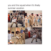 tag the squad @bipolaring: you and the squad when it's finally  summer vacation tag the squad @bipolaring