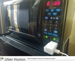 failnation:  This microwave has outlets.: 33  Pragrammed Recipes  Soup  Beverage  Pipoarn  Deer Plat  Nevper  Valume  Tise  e  2  E  E  6  8  9  Clock  Pr Led Start/Pose  AM  MA  9AMP  wnd MAX  REAR  SAMSUN  There's always money in the banana stand  Uber Humor failnation:  This microwave has outlets.