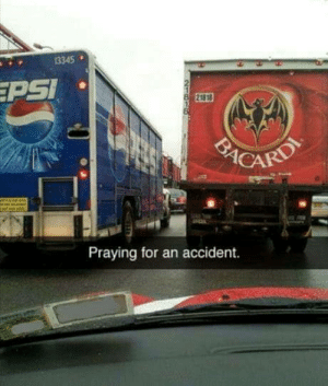 Santa, Psi, and Real: 3345  PSI  21818  Praying for an accident. If this doesnt happen Santa isnt real.