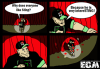 The match will also be intereSTING Bad Joke Cena template by Wrestling Cartoons: Why does everyone  like Sting?  Because he is  very intereSTING!  EXTREME CHAMPIONSHIP NEMES  ECM The match will also be intereSTING Bad Joke Cena template by Wrestling Cartoons
