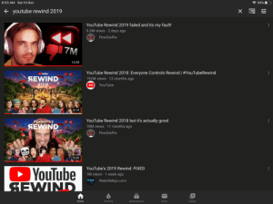 YouTube can't control their own algorithm can they?: * 34% O  8:53 AM Sat 14 Dec  + youtube rewind 2019  YouTube Rewind 2019 failed and its my fault!  8.3M views · 2 days ago  PewDiePie  7M  14:45  YouTube Rewind 2018: Everyone Controls Rewind | #YouTubeRewind  192M views 12 months ago  YouTube  SEWIND  2018  YouTube  8:14  YouTube Rewind 2018 but it's actually good  70M views · 11 months ago  PEWDIEPIE'S  SEWIND  2018  PewDiePie  5:35  OYouTube  SEWIND  YouTube's 2019 Rewind: FIXED  1M views · 1 week ago  mojo WatchMojo.com  Trending  Library  Home  Subscriptions  Inbox  ... YouTube can't control their own algorithm can they?