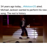 """America, Billie Jean, and Memes: 34 years ago today  #Motown25 aired  Michael Jackson wanted to perform his new  song. The rest is history In this Emmy-nominated performance on Motown25: Yesterday, Today, Forever, MichaelJackson premiered his """" moonwalk"""", which helped to popularize the song. ______ The song became a success; it was one of the best-selling singles of 1983 and is one of the best-selling singles worldwide. _______ BillieJean topped both the US and UK charts simultaneously. It also topped the charts of Switzerland and reached the top ten in Austria, Italy, NewZealand, Norway and Sweden. """"Billie Jean"""" wascertified platinum by the Recording Industry Association of America (RIAA) in 1989. Rolling Stone magazine placed the song in the 58th spot on its list of The 500 Greatest Songs of All Time."""