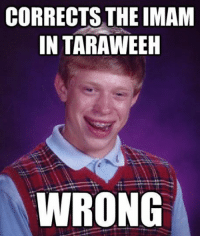 Redemption for those who say we're not funny anymore? hahahahah LIKE & SHARE Follow us on Twitter for Exclusive Tweets/quotes/memes/contests: @RealMuslimMemes www.twitter.com/RealMuslimMemes Credits: Ahrar Anwar: CORRECTS THE IMAM  IN TARAWEEH  WRONG Redemption for those who say we're not funny anymore? hahahahah LIKE & SHARE Follow us on Twitter for Exclusive Tweets/quotes/memes/contests: @RealMuslimMemes www.twitter.com/RealMuslimMemes Credits: Ahrar Anwar