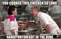 randy: YOU COOKED THIS CHICKEN SO LONG  facebook.com/JericholmentedThis  RANDY ORTON GOTIN THE RING