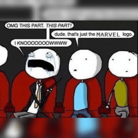 I watched Jurassic World yesterday.. Pretty epic marvel marvelmemes avengers avengersmemes: OMG THIS PART. THIS PART!  dude. that's just the MARVEL logo.  I KNOOOOOOOWWWW I watched Jurassic World yesterday.. Pretty epic marvel marvelmemes avengers avengersmemes