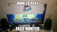 Credit: Hearthstone Funny Memes: HOWTO PLAY  FACE HUNTER Credit: Hearthstone Funny Memes