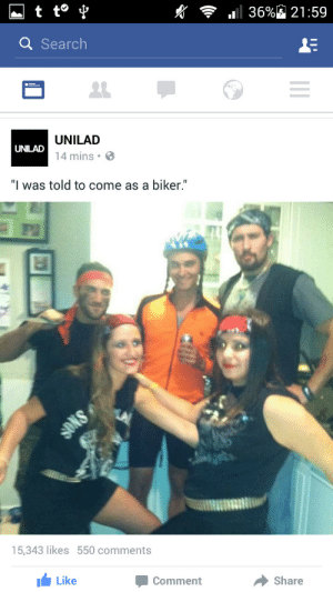 """blsexualgansey:  This is the funniest thing I've ever seen on Facebook  : 36%的21:59  Q Search  UNILAD  UNILAD  14 mins • O  """"I was told to come as a biker.""""  SONS  15,343 likes 550 comments  Like  Comment  Share blsexualgansey:  This is the funniest thing I've ever seen on Facebook"""
