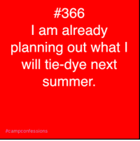 Summer, Next, and Will:  #366  I am already  planning out what  will tie-dye next  summer.  .