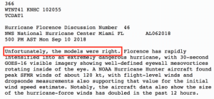 "Animals, Bad, and Cars: 366  WTNT41 KNHC 102055  TCDAT1  Hurricane Florence Discussion Number 46  NWS National Hurricane Center Miami FL  500 PM AST Mon Sep 10 2018  AL062018  Unfortunately, the models were right. Florence has rapidly  intensifled into an extremely dangerous hurricane, with 30-second  GOES-16 visible imagery showing well-defined eyewall mesovortices  rotating inside of the eye. A NOAA Hurricane Hunter aircraft found  peak SFMR winds of about 120 kt, with flight-level winds and  dropsonde measurements also supporting that value for the initial  wind speed estimate. Notably, the aircraft data also show the size  of the hurricane-force winds has doubled in the past 12 hours thehmarie1089: your-reference-here:  This is from the forecast discussion of Major Hurricane Florence from this afternoon. As a meteorologist, when I saw this, my heart sank. They don't use wording like this for every storm. Florence is going to be a devastating. There will be huge amounts of flooding, both from inland rain and from costal storm surge. Winds are going to be some of the strongest you can get from a hurricane. People within the path of this storm could lose everything. If you know anyone who lives on the North or South Carolina coast, tell them that if there's an evacuation ordered, they need to get the hell out. Do not take chances with this one.   Reblogging again to add a list of things/essentials from a friend who lives on the NC coast and has weathered hurricanes and other bad weather:  - toiletries (paper towels, toilet paper, baby wipes for ""bathing"" in case power  water go out) - water, 1 gallon per person for at least 7 days (err on the side of caution if possible); more if you have animals!! - non perishable food items, if you get canned food make sure you have a can OPENER - pet food  supplies, if you're really worried about flooding it may be beneficial to get life vests for your pets, also find a way to put identification information on them!  - batteries - flashlights - battery packs for cell phones charged up in case of loss of power - filled cars with gas  filled gas can(s) - get all essentials like passports, important docs, and cherished items together  ready to go  - just in case, determine a way to get onto your roof safely - fill bathtubs with water so if water isn't available you can refill the toilets to keep flushing and keep waste to a minimum - if you have dogs look up how to make a makeshift potty, you can use a hard baby pool and some sod potentially  - check your prescriptions and get them refilled now if necessary - if you're taking insulin and lose power, fill a separate cooler for your insulin than the one you would use for food. Insulin  food If your place begins to flood get the hell OUT of the water!!! There is no telling if you have a live electrical charge in there!  Do not cross any water you cannot see the bottom of the ground in. I'm serious.  Read up on flash floods and common safety tips."