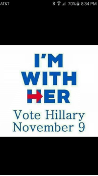 Steel Rain: 37 70%12 8:34 PM  AT&T  I'M  WITH  HER  Vote Hillary  November 9 Steel Rain