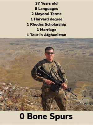 Marriage, Afghanistan, and Harvard: 37 Years old  8 Languages  2 Mayoral Terms  1 Harvard degree  1 Rhodes Scholarship  1 Marriage  1 Tour in Afghanistan  0 Bone Spurs