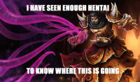So much tentacles... -near: I HAVESEEN ENOUGH HENTAI  TO KNOW WHERE THIS IS GOING So much tentacles... -near
