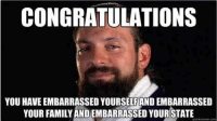 CONGRATULATIONS  YOU HAVE EMBARRASSED YOURSELFAND EMBARRASSED  YOUR FAMILY ANDEMBARRASSED YOUR STATE  Quickrne New Meme to relate http://www.youtube.com/watch?v=OuK4GX31GPA sorry for my poor english