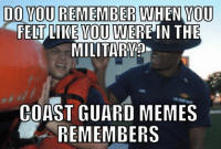 We're going to close out our ‪#‎ThrowbackThursday‬ with one that reminds us of what boot camp used to be like. It is really too bad they don't post gems like these anymore.: DO YOU REMEMBER  WHEN YOU  FELT LIKE YOU  WERE IN THE  MILITARY?  COAST GUARD MEMES  REMEMBERS We're going to close out our ‪#‎ThrowbackThursday‬ with one that reminds us of what boot camp used to be like. It is really too bad they don't post gems like these anymore.