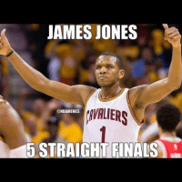 Legend. KingJames: JAMES JONES  ANALIERS  @NBAMEMES  5 STRAIGHTFINALS Legend. KingJames