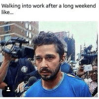 Walking into work after a long weekend  like So rude that someone took this pic of me yesterday.