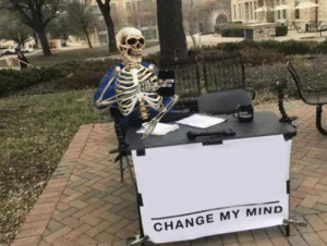 "A spooky version of the ""change my mind"" meme: 3COW  TCH  CHANGE MY MIND A spooky version of the ""change my mind"" meme"