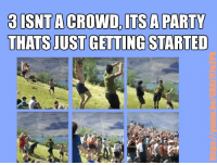 "Party, Http, and Via: 3ISNT A CROWD, ITS A PARTY <p>3 isn&rsquo;t a crowd via /r/wholesomememes <a href=""http://ift.tt/2jUKd8W"">http://ift.tt/2jUKd8W</a></p>"