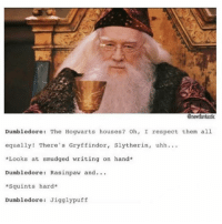 + I'm about to board the plane to Hawai'i yay thank god for the holidays 😌 guess who's going to be binge watching movies for the 8-9 hours I'm on board lol: 3newtlantastic  Dumbledore: The Hogwarts houses? Oh, I respect them all  equally! There's Gryffindor, Slytherin, uhh  *Looks at smudged writing on hand  Dumbledore Rasinpaw and...  *Squints hard  Dumbledore: Jigglypuff + I'm about to board the plane to Hawai'i yay thank god for the holidays 😌 guess who's going to be binge watching movies for the 8-9 hours I'm on board lol