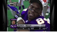 Funny, Goat, and The Real: 3RD :06  FOX  MIN 39  DAL 22  84 RANDY MOSS  FOX  CATCHES  YARDS  TD  3  163  3 The real GOAT https://t.co/9JKTIzsyJI