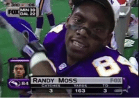 This looks like a Hall of Fame stat line too me https://t.co/xaKUxn4grO: 3RD:06  FOX  Y MIN 39  DAL 22  RANDY MOSS  FOX  84A  TD  CATCHES  YARDS  3  163  3 This looks like a Hall of Fame stat line too me https://t.co/xaKUxn4grO