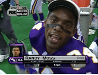 Nfl, Thanksgiving, and History: 3RD a :06  FOX  MIN 39  DAL 22  RANDY MOsS  84 CATCHES 163  FOX  YARDS  TD  3 Thanksgiving is an excuse to post this every year.   Throwback to Randy Moss putting up the greatest stat line in history 20 years ago today...
