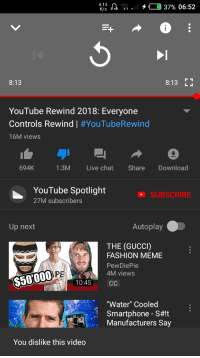 """Fashion Meme: 4.13  wa .. . 3796 06:52  8:13  8:13 T  YouTube Rewind 2018: Everyone  Controls Rewind 