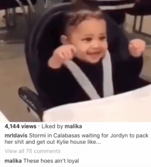 Malika Haqq Comes to Khloe's Defense, Rips Jordyn Woods: THESE HOES ...: 4,144 views Liked by malika  mrldavis Stormi in Calabasas waiting for Jordyn to pack  her shit and get out Kylie house like...  View all 75 comments  malika These hoes ain't loyal Malika Haqq Comes to Khloe's Defense, Rips Jordyn Woods: THESE HOES ...