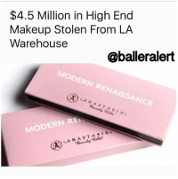 Baller Alert, Makeup, and Memes: $4.5 Million in High End  Makeup Stolen From LA  Warehouse  @baller alert  LA N A s T A SIA  MODERN REI $4.5 Million in High End Makeup Stolen From LA Warehouse -blogged by @miss_binky ⠀⠀⠀⠀⠀⠀⠀⠀⠀ ⠀⠀⠀⠀⠀⠀⠀⠀⠀ This sounds like the script for some corny, chick flick, heist movie, but it's actually real life. ⠀⠀⠀⠀⠀⠀⠀⠀⠀ ⠀⠀⠀⠀⠀⠀⠀⠀⠀ When it comes to cosmetics, AnastasiaBeverlyHills is one of the most coveted brands these days, and clearly, some creative thieves were ready to capitalize on that. ⠀⠀⠀⠀⠀⠀⠀⠀⠀ ⠀⠀⠀⠀⠀⠀⠀⠀⠀ According to The LATimes, suspects sawed through the roof of a warehouse in the San Fernando Valley, and racked up on a ton of Anastasia Beverly Hills Modern Renaissance eyeshadow palettes. The thieves took about $4.5 million dollars worth of palettes, which retail for $42.00. ⠀⠀⠀⠀⠀⠀⠀⠀⠀ ⠀⠀⠀⠀⠀⠀⠀⠀⠀ LAPD said the burglars got away with about 100,000 packages of eye shadow, and there's no surveillance footage of the heist. ⠀⠀⠀⠀⠀⠀⠀⠀⠀ ⠀⠀⠀⠀⠀⠀⠀⠀⠀ So ladies, if you come across an Anastasia palette for the low in the next few weeks, chances are that it's authentic. Stolen, but authentic none the less.
