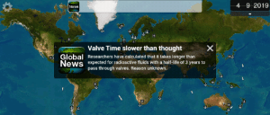 Plague inc knows exactly what it did here: 4 9 2019  Nows  Valve Time slower than thought  Global  News  Researchers have calculated that it takes longer than  expected for radioactive fluids with a half-life of 3 years to  pass through valves. Reason unknown.  X Plague inc knows exactly what it did here