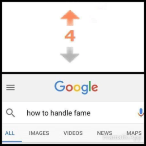 Google, News, and Videos: 4  Google  O  how to handle fame  ALL  IMAGES  VIDEOS  NEWS  MAPS meirl