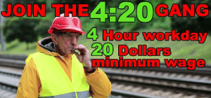 Minimum Wage,  Dollars, and  20 Dollars: 4 Hour workday  20 Dollars  minimum Wage