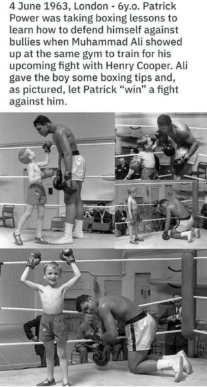 "laughoutloud-club:  Awww..wholesome: 4 June 1963, London 6y.o. Patrick  Power was taking boxing lessons to  learn how to defend himself against  bullies when Muhammad Ali showed  up at the same gym to train for his  upcoming fight with Henry Cooper. Ali  gave the boy some boxing tips and,  as pictured, let Patrick ""win"" a fight  against him laughoutloud-club:  Awww..wholesome"