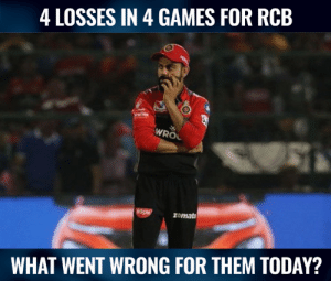 Voice out your opinions.: 4 LOSSES IN 4 GAMES FOR RCB  WROL  zomato  WHAT WENT WRONG FOR THEM TODAY? Voice out your opinions.