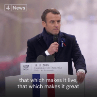 """Ancient demons reappear, ready to accomplish their work of chaos and death.""  World leaders look on as French President, Emmanuel Macron, gives a stark warning against nationalism at the Armistice ceremony in Paris.: 4 News  11.11.2018  Centenaire de l'Armistice  Paris- Arc de triomphe  that which makes it live  that which makes it great ""Ancient demons reappear, ready to accomplish their work of chaos and death.""  World leaders look on as French President, Emmanuel Macron, gives a stark warning against nationalism at the Armistice ceremony in Paris."