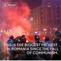 Memes, The Fall, and Romania: 4 News  THIS IS THE BIGGEST PROTEST  IN ROMANIA SINCE THE FALL  OF COMMUNISM Thousands of Romanians take to the streets in some of the biggest protests the country has ever seen.  They are demonstrating against a new decree that could see officials convicted of corruption freed from prison.