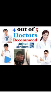 United: 4 out of  5  Doctors  Recommend  United  Airlines