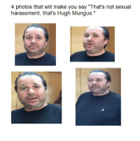 "Dank, 🤖, and Hugh Mungus: 4 photos that will make you say ""That's not sexual  harassment, that's Hugh Mungus"