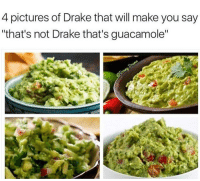 """Drake, Guacamole, and Pictures: 4 pictures of Drake that will make you say  """"that's not Drake that's guacamole"""""""