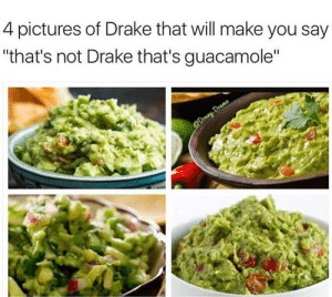"""Drake, Guacamole, and Memes: 4 pictures of Drake that will make you say  """"that's not Drake that's guacamole"""" Unsure about the 3rd one via /r/memes https://ift.tt/2Dmf6uT"""