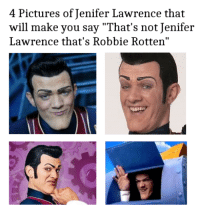 "Robbie Rotten imposted Jennifer Lawrence!: 4 Pictures of Jenifer Lawrence that  will make you say ""That's not Jenifer  Lawrence that's Robbie Rotten"" Robbie Rotten imposted Jennifer Lawrence!"