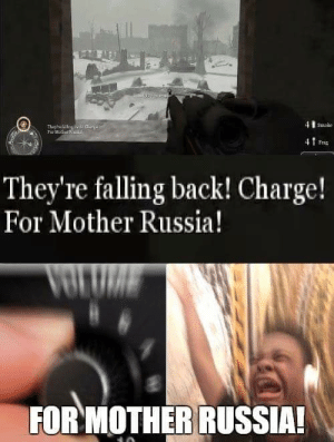 Russia, Dank Memes, and Back: 4  Sppke  Theyteallag:C  Far Mothe al  4Fra  They're falling back! Charge!  For Mother Russia!  FOR MOTHER RUSSIA! FOR MOTHER RUSSIA!!