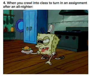 Tumblr, Http, and Crawl: 4. When you crawl into class to turn in an assignment  after an all-nighter:  nIT If you are a student Follow @studentlifeproblems​